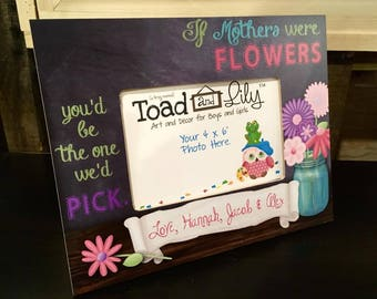 If Mothers were Flowers you'd be the one we'd Pick Photo PICTURE Frame for Mom GM0014