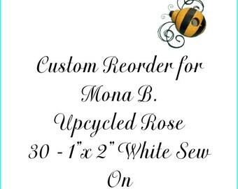 Custom Reorder Listing for Mona B. Upcycled Rose