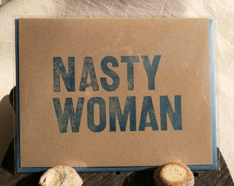 Nasty Woman card, letterpress printed card, Hillary Clinton, I'm With Her, Never Trump, snarky political, stronger together, still with her