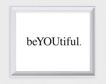 beYOUtiful. - printable artwork - black and white wall art girl, bedroom decor, instant download poster teen typography stylish - glamorous
