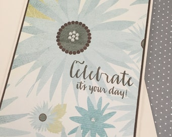 Celebrate - it's your day! - handmade greeting card