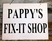 Pappy's Fix-It Shop White Workshop Wood Sign Custom Sign Fathers Day Gift Male Hubby Birthday Gift