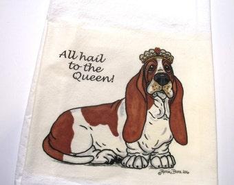 "Basset Hound Flour Sack/Tea Towel - ""All hail to the Queen!"""