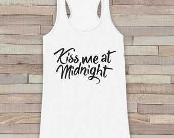 New Years Tank Top - Kiss At Midnight - Happy New Year - Womens Razorback - Happy New Year Tank -  White Tank - White Tank Top - Workout Top