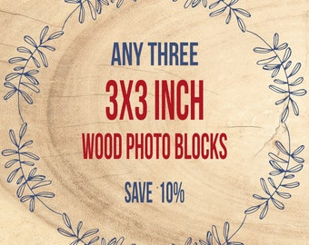 Save 10% - Wood Photo Blocks, Any Three 3x3 inch, Hand Mounted Art, Photograph on Wood, Wood Photography, Ready to Hang, Mini Art for Walls