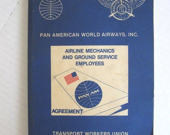 Pan American World Airways, Inc. - Airline Mechanics and Ground Service Employees Agreement - Transport Workers Union of America, AFL/CIO