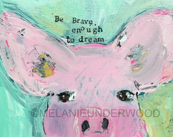 Pig reproduction art print,blues and pinks, girls room wall art,  canvas giclee reproduction, whimsical pig art, be brave, dream