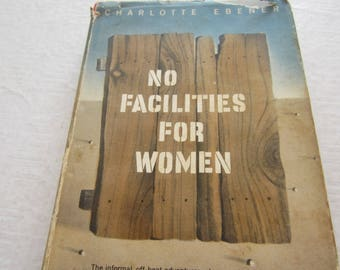 RARE 1950's  Book No Facilities For Women Charlotte Ebener Foreign Correspondent in China First Edition Dust Jacket Included