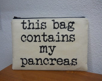 Small diabetic supply bag / this bag contains my pancreas / size small / diabetic supply / diabetes / TD1 / T1