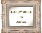 Custom Order for Artmuse
