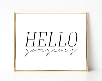 SALE -50% Hello Gorgeous Digital Print Instant Art INSTANT DOWNLOAD Printable Wall Decor
