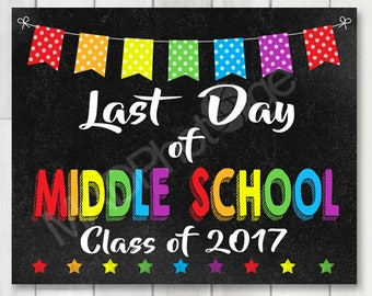 Last Day of Middle School Chalkboard sign, Instant Download, Last Day of School, Preschool graduation invitation, 8x10 sign, Graduation sign