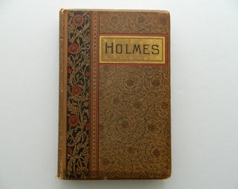 The Poetical Works of Oliver Wendell Holmes. Antique Victorian Book circa 1890.