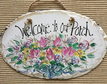 Welcome to our Porch sign  Home Decor  Farm House Style  Exterior Decor  original hand painted by me slate