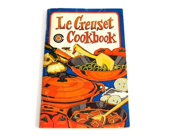 Le Creuset Cookware Instruction Manual Recipe Book Irena Chalmers Potpourri Press