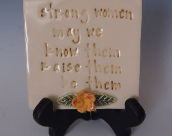 Inspirational stamped ceramic tile- strong women with yellow flower