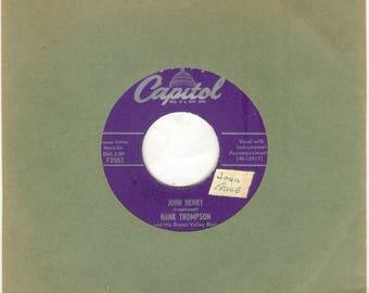 "Hank Thompson 45 rpm ""John Henry"" b/w ""Yesterday's Girl"" vintage vinyl"