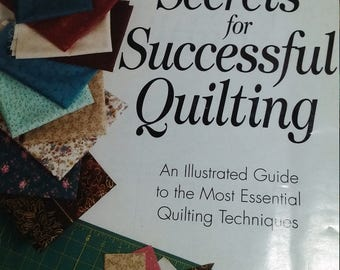 Secrets for Successful Quilting 1998 An Illustrated Guide