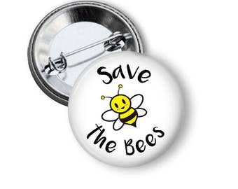 Save the Bees Pin Endangered Species Button Save the Bees Button B130