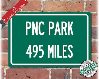 Personalized Highway Distance Sign To: PNC Park, Home of the Pittsburgh Pirates