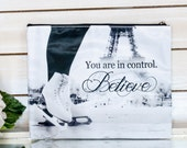 Figure Skating Paris You are in Control Believe Ice Skating Cosmetic Bag Gift for Skaters