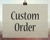 Custom Order for Sabrina