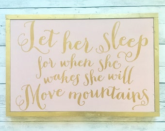 "Rustic Wood Sign - ""Let her sleep, for when she wakes she will move mountains"" - Girls Nursery Bedroom Decor"