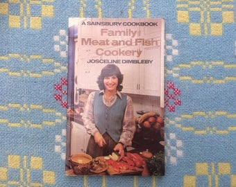Josceline Dimbleby Seventies Cookbook - Family Meat and Fish Cookery - Vintage Recipes