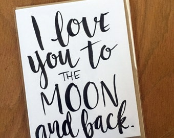 I Love You to the Moon and Back-- prints or cards