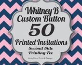 Whitney B Custom Design INVITES Second Side / Quantity 50