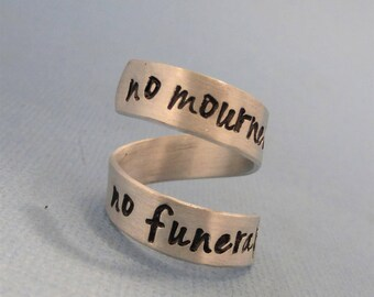 No Mourners, No Funerals - A Hand Stamped Wrap Ring