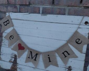 Be Mine Banner, Burlap Banner, Valentines Day Decorations, Valentines Day Banner, Be Mine Decor, Valentines Day Photo Prop, Valentine's Sign