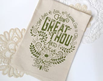 How Great Thou Art. Hymn Natural Cotton Flour Sack Tea Towel. Then Sings My Soul. Hymn Art. Hostess Housewarming gift. Gift for Her