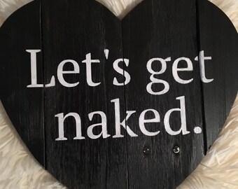 "Reclaimed wood black pallet heart, rustic ""let's get naked"", bedroom, heart wood sign"