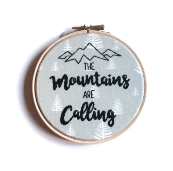 The mountains are calling embroidery hoop art 5 inch wall decoration Framed John Muir quote Outdoors Adventure Mountain lover valentine gift