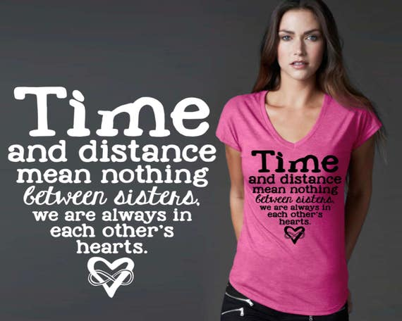 Time and Distance | Sister Shirt | Sister Gift | Gift for Sister | Sister Gifts | Custom T-shirts | Inspirational T-shirt | Korena Loves