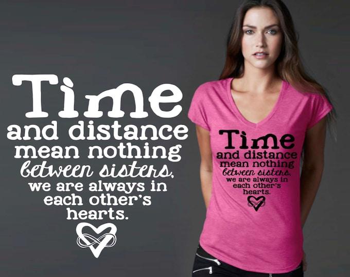 Time and Distance   Sister Shirt   Sister Gift   Gift for Sister   Sister Gifts   Custom T-shirts   Inspirational T-shirt   Korena Loves