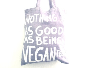READY to SHIP Nothing is as Good as being Vegan Feels Eco TOTE Shoulder Bag / Eve Damon
