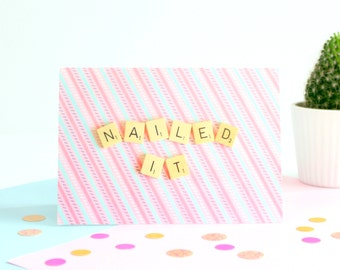 Scrabble Inspired Nailed It Card, Congratulations Card, Positive Greetings Card, Scrabble Inspired Greetings Card