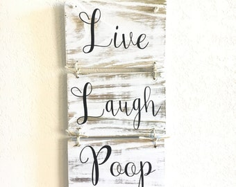 Live Laugh Poop, Shabby Chic Bathroom Sign, Housewarming Gift, Funny Gift, Cute Bathroom Sign, Birthday Gift, Live Laugh Love Gift