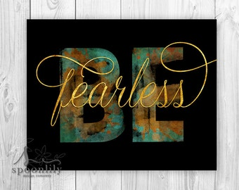 Be Fearless Typography Print, Be Art Print, Be, Inspirational Quote, Black Gold Art Print, Be Fearless Quote, Inspirational Be You Print