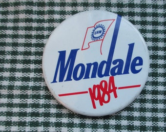 Vintage Obscure Political Button - From collection of over 20 Obscure buttons of collector.  U A W  Mondale '84 - Estate find!
