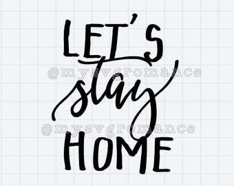 Let's Stay Home SVG  - Cute Font