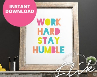 Digital poster instant download work hard stay humble A4 print colorful rainbow quote text PDF type words of wisdom