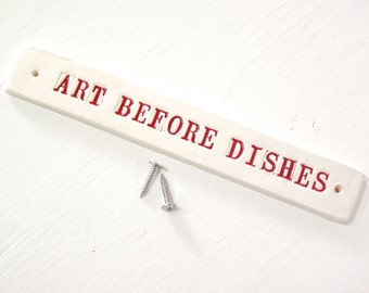 Sale. Art Before Dishes.  Helpful Ceramic Reminder To Keep Priorities Straight.  Clay Wall Plaque.   Dirty Dish Disclaimer. In Red.