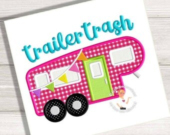 Fifth Wheel Camper - Trailer Trash - Applique Design - Instant EMAIL With Download - 3 sizes - for Embroidery Machines