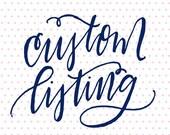 Custom Listing for KWhite0121