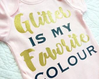 Glitter is my favourite colour  baby onesie vest