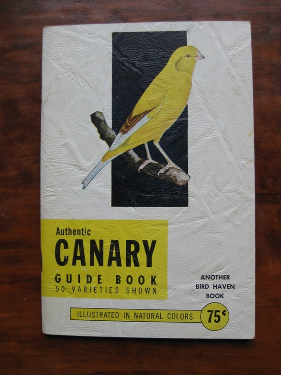 Authentic Canary Guide Book by M.L and Flora Flowers. 50 varieties. 1954. Bird Haven Book. Bird books.