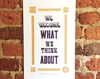 Inspirational Letterpress Poster - We Become What We Think About - Hand-Printed
